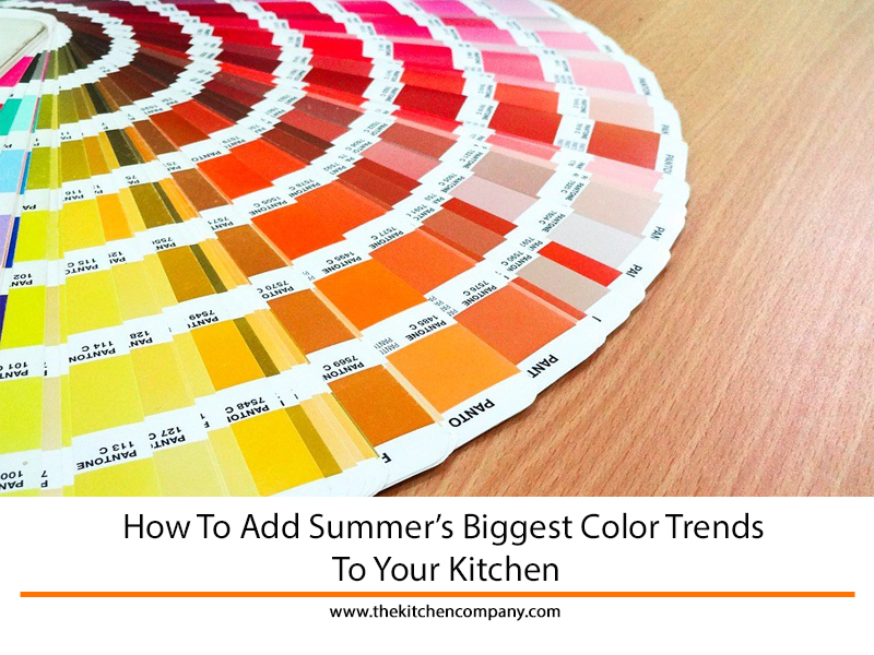 Summer Color Trends The Kitchen Company