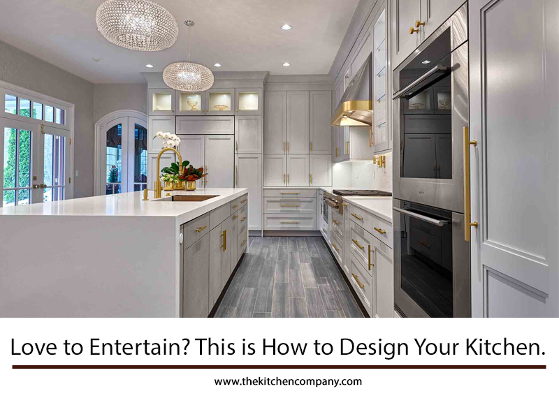 Love To Entertain This Is How Design Your Kitchen